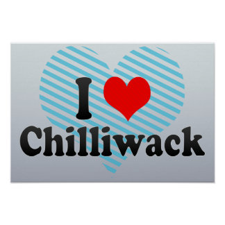 Amo Chilliwack Canadá Posters