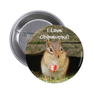 ¡Amo chipmunks! Pin Redondo 5 Cm