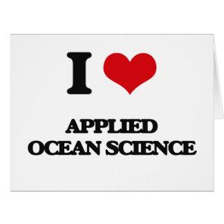 Amo ciencia aplicada del océano tarjeta de felicitación grande