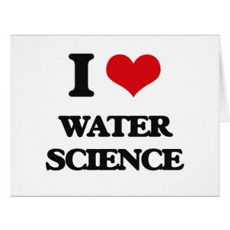 Amo ciencia del agua tarjeta de felicitación grande