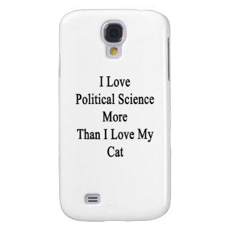 Amo ciencia política más que amor de I mi gato Samsung Galaxy S4 Cover