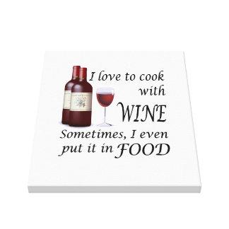 Amo cocinar con el vino - incluso en comida impresiones en lona