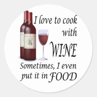 Amo cocinar con el vino - incluso en comida pegatina redonda
