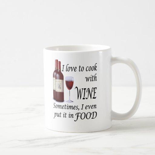 Amo cocinar con el vino - incluso en comida tazas