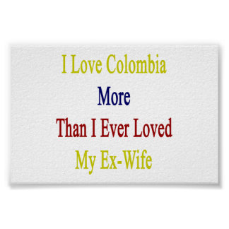 Amo Colombia más que amé nunca a mi ex esposa Poster