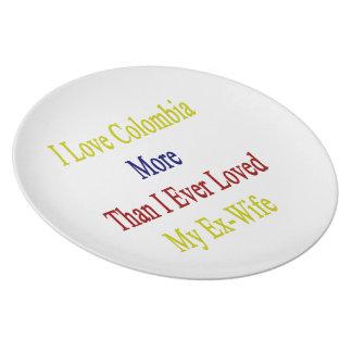 Amo Colombia más que amé nunca a mi ex esposa Plato De Cena
