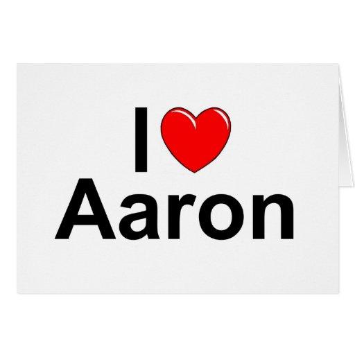 Amo (corazón) a Aaron Tarjeta De Felicitación