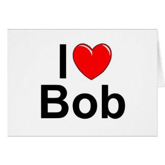 Amo (corazón) a Bob Tarjeta De Felicitación