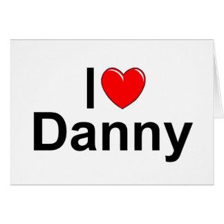 Amo (corazón) a Danny Tarjeta De Felicitación