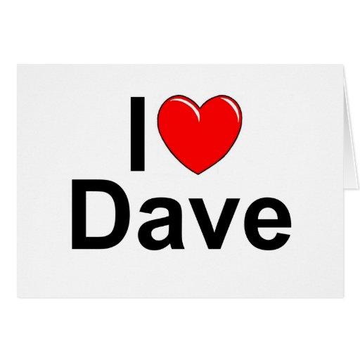 Amo (corazón) a Dave Tarjeta De Felicitación