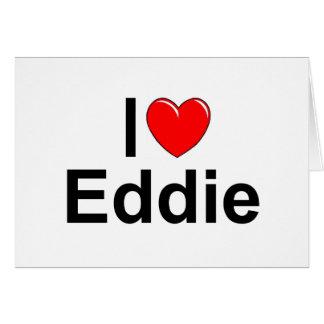 Amo (corazón) a Eddie Tarjeta De Felicitación