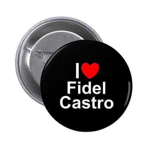 Amo (corazón) a Fidel Castro Pins
