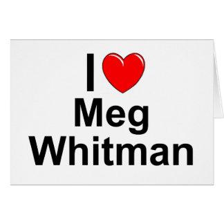 Amo (corazón) a Meg Whitman Tarjeta De Felicitación