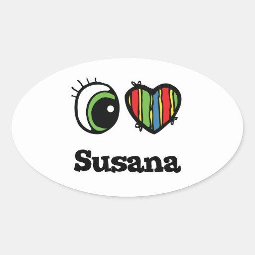 Amo (corazón) a Susana Calcomanías Ovaladas
