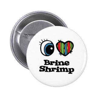 Amo (corazón) el camarón de Brine Pin Redondo 5 Cm