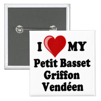 Amo (corazón) mi perro pequeno de Griffon Vendéen  Pin Cuadrada 5 Cm