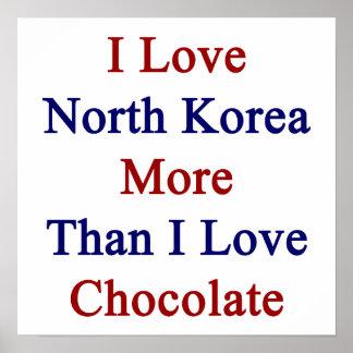 Amo Corea del Norte más que el chocolate del amor Posters