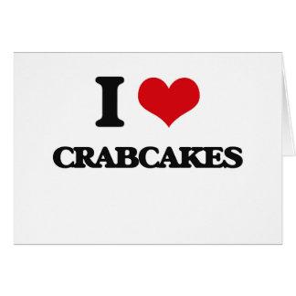 Amo Crabcakes Tarjeta De Felicitación