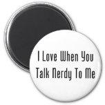 Amo cuando usted habla Nerdy conmigo Imán Redondo 5 Cm