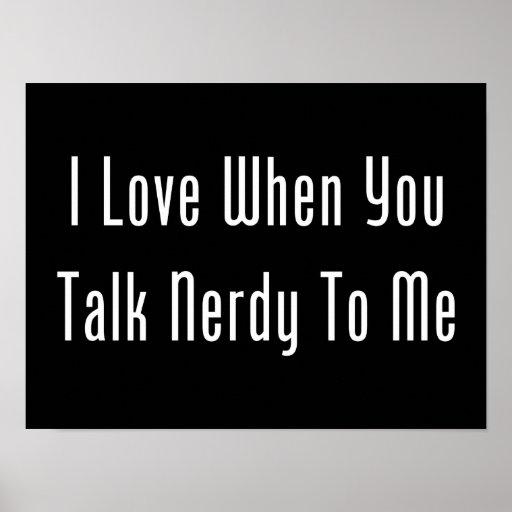 Amo cuando usted habla Nerdy conmigo (la oscuridad Póster
