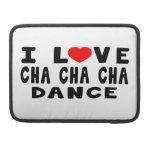 Amo danza del cha del cha de Cha Funda Para Macbook Pro