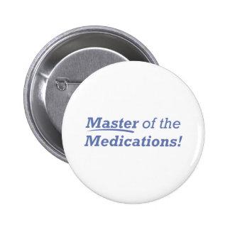 ¡Amo de las medicaciones! Pin Redondo De 2 Pulgadas