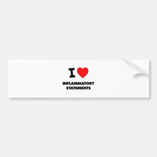 Amo declaraciones inflamatorias pegatina de parachoque