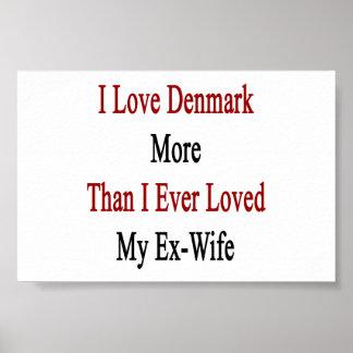 Amo Dinamarca más que amé nunca a mi ex esposa Impresiones