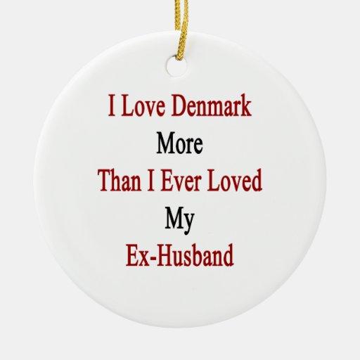 Amo Dinamarca más que amé nunca mi ex Husban Adorno Redondo De Cerámica