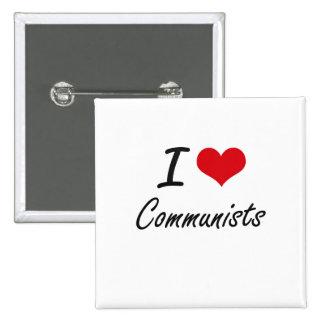 Amo diseño artístico de los comunistas pin cuadrada 5 cm