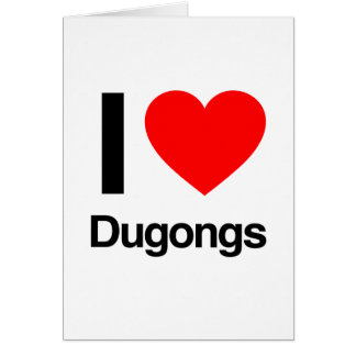 amo dugongs tarjeton