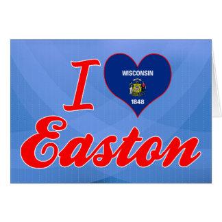 Amo Easton, Wisconsin Tarjeta De Felicitación