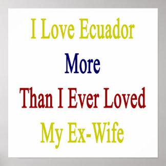 Amo Ecuador más que amé nunca a mi ex esposa Poster