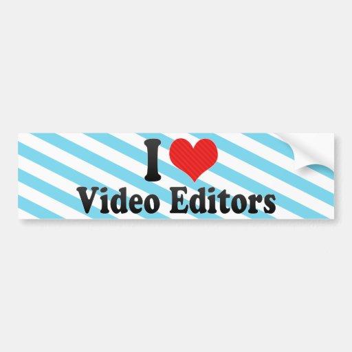 Amo editores de vídeo etiqueta de parachoque
