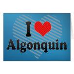 Amo el Algonquin Felicitación