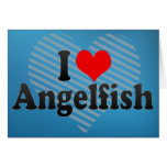 Amo el Angelfish Felicitaciones
