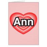 Amo el anuncio. Te amo Ann. Heart Felicitación