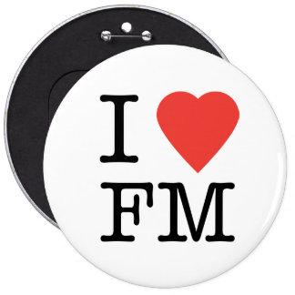 Amo el botón de FM Pin Redondo De 6 Pulgadas