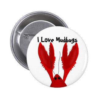 Amo el botón de Mudbugs de los cangrejos Pin Redondo De 2 Pulgadas
