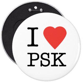 Amo el botón de PSK Pin Redondo De 6 Pulgadas