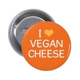 Amo el botón del queso del vegano pin redondo de 2 pulgadas