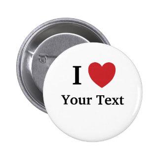 Amo el botón/la insignia de Personalisable - añada Pin Redondo De 2 Pulgadas