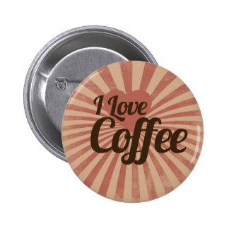 Amo el café pin redondo de 2 pulgadas