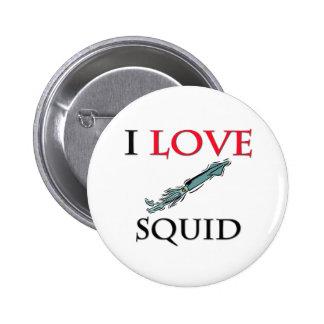Amo el calamar pin redondo de 2 pulgadas