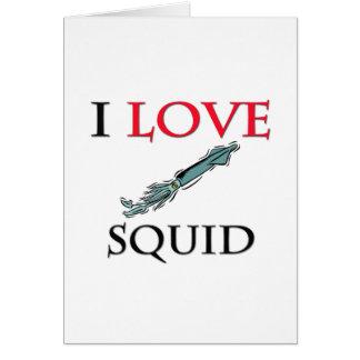 Amo el calamar tarjeta de felicitación
