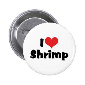 Amo el camarón del corazón - amante del marisco pin redondo de 2 pulgadas