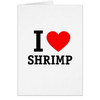 Amo el camarón tarjeta de felicitación