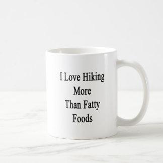 Amo el caminar de las comidas más que grasas tazas