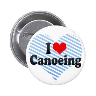 Amo el Canoeing Pin Redondo De 2 Pulgadas