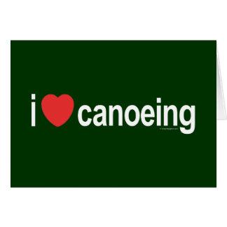 Amo el Canoeing Tarjeta De Felicitación